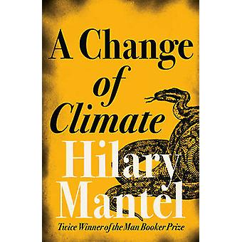 A Change of Climate by Hilary Mantel - 9780007172900 Book