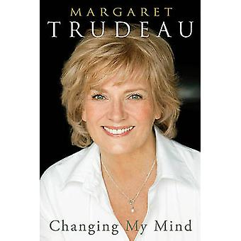 Changing My Mind von Margaret Trudeau - 9780062064875 Buch