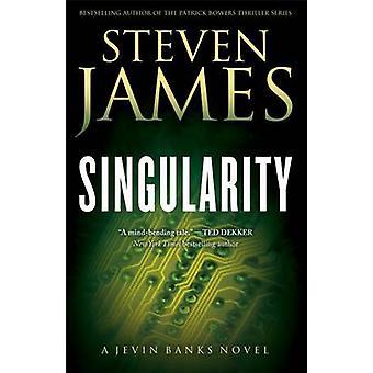 Singularity - A Jevin Banks Novel by Steven James - 9780800734268 Book
