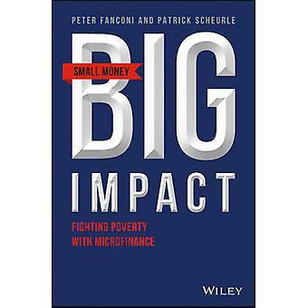 Small Money Big Impact - Impact Investing - Microfinance and Real Retu