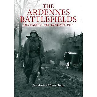 The Ardennes Battlefields - December 1944-January 1945 by Simon Forty