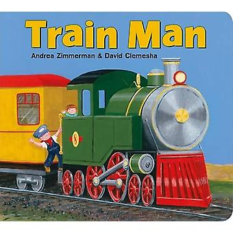 Train Man by David Clemesha - Andrea Zimmerman - David Clemesha - And