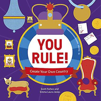 You Rule! - A Practical Guide to Creating Your Own Kingdom by Lonely P