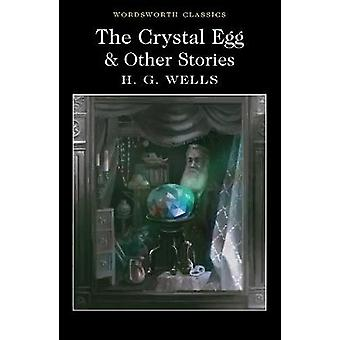 The Crystal Egg and Other Stories by H. G. Wells - Prof. Cedric Watts