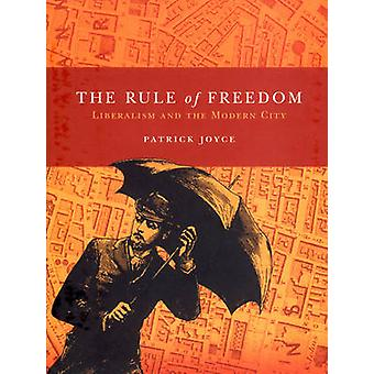 Rule of Freedom - Liberalism and the Modern City by Patrick Joyce - 97