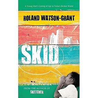 Skid by Roland Watson Grant - 9781846883637 Book