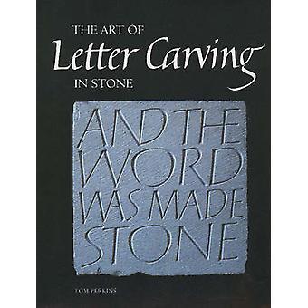 Die Kunst des Schnitzens Buchstaben in Stein von Tom Perkins - 9781861268792 Buch