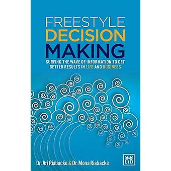 Freestyle Decision Making - Surfing the Wave of Information to Get Bet