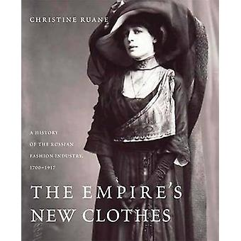 The Empire's New Clothes - A History of the Russian Fashion Industry -