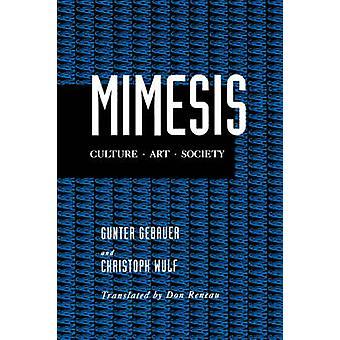 Mimesis - kultur - Art - samfunnet av Gunter Gebauer - Christoph Wulf-