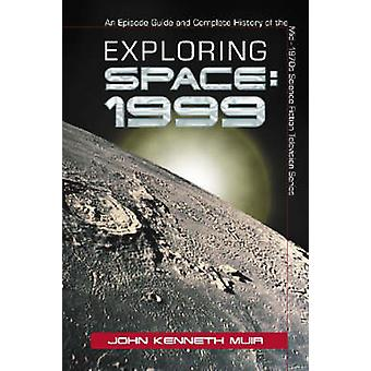 Exploring  -Space 1999 - - An Episode Guide and Complete History of the