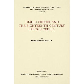 Tragic Theory and the Eighteenth-Century French Critics by James Herb