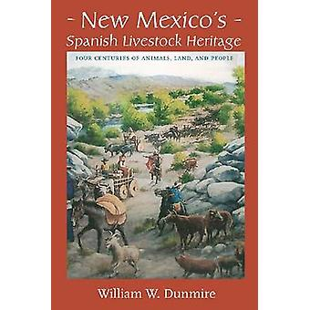 New Mexico's Spanish Livestock Heritage - Four Centuries of Animals -