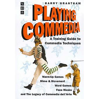 Playing Commedia by Barry Grantham - 9781854594662 Book