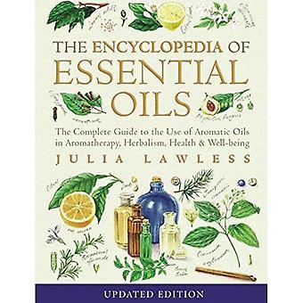Encyclopedia of æteriske olier: den komplette Guide til brug af aromatiske olier i aromaterapi, naturmedicin, sundhed og velvære