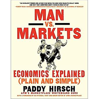 Man vs. Markets: Economics Explained (Plain and Simple)