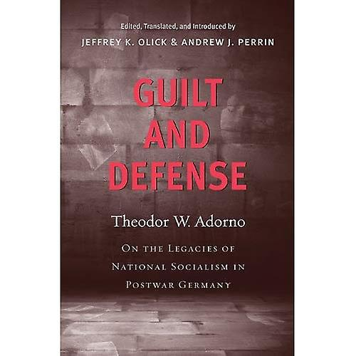 Guilt and Defense  On the Legacies of National Socialism in Postwar Gerhommey