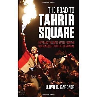 De weg naar Tahrir-plein: Egypte en de VS van de opkomst van Nasser tot de val van Mubarak