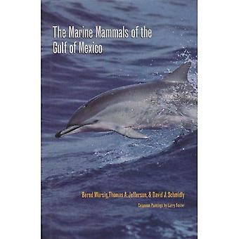 The Marine Mammals of the Gulf of Mexico (W.L. Moody, Jr. Natural History Series)