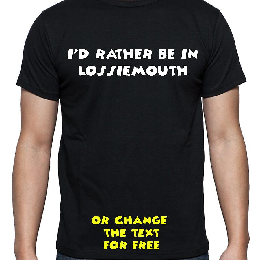 I'd Rather Be In Lossiemouth Black Hand Printed T shirt