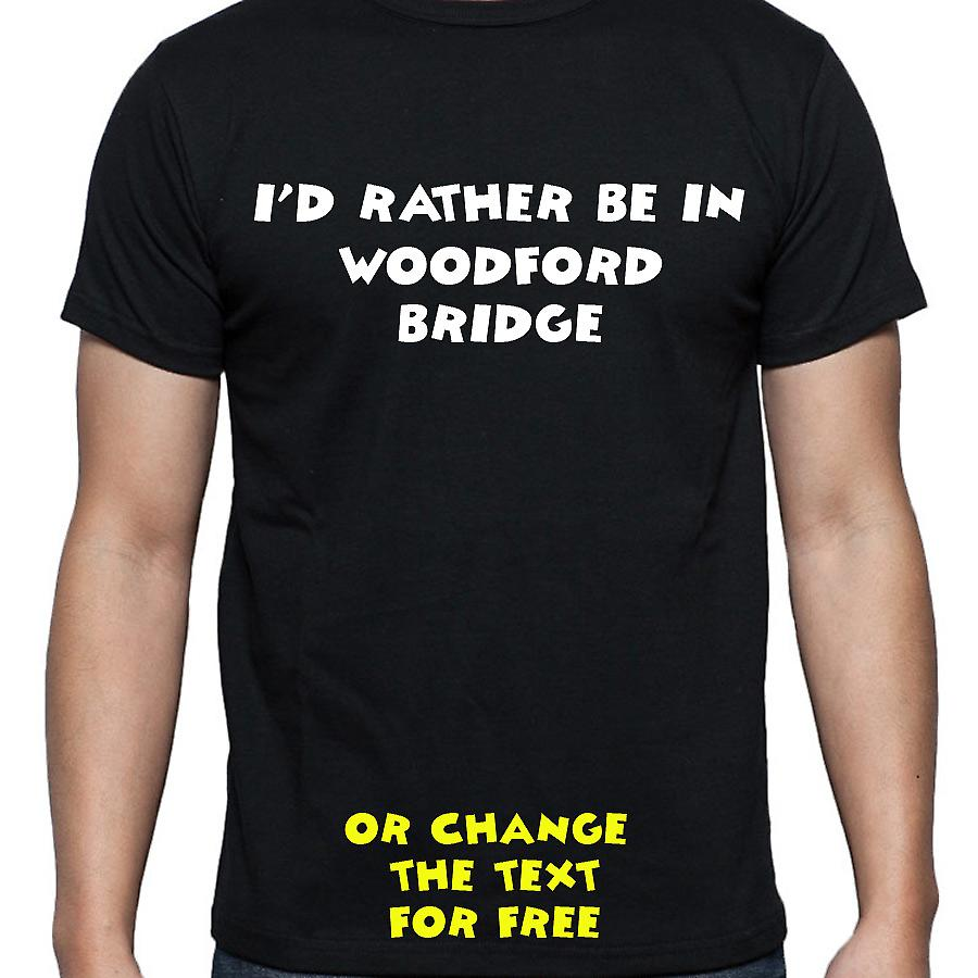 I'd Rather Be In Woodford bridge Black Hand Printed T shirt