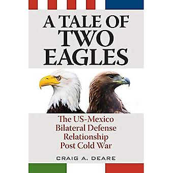 A Tale of Two Eagles: The�US-Mexico Bilateral Defense�Relationship Post Cold War