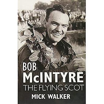 Bob McIntyre: De Flying Scot
