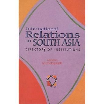 Relations internationales en Asie du Sud: répertoire des Institutions