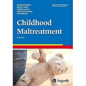 Childhood Maltreatment: 2018: 4 (Advances in Psychotherapy - Evidence-Based Practice)