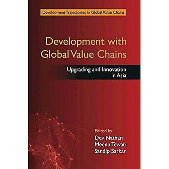 Development Trajectories in Global Value Chains: Development with Global Value Chains: Upgrading and� Innovation in Asia