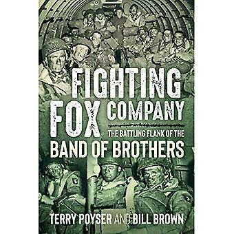 Fighting Fox Company: The Battling Flank of the Band� of Brothers
