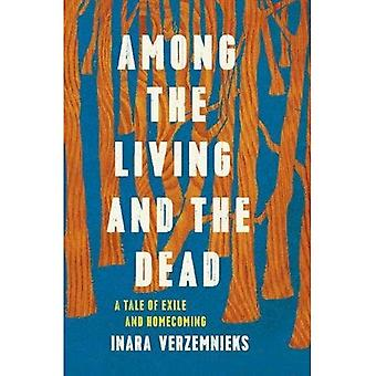 Among the Living and the Dead: A Tale of Exile and� Homecoming