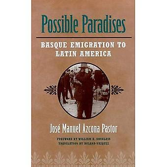 Possible Paradises: Basque Emigration to Latin America� (The Basque Series)