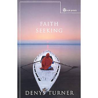 Faith Seeking by Turner & Denys