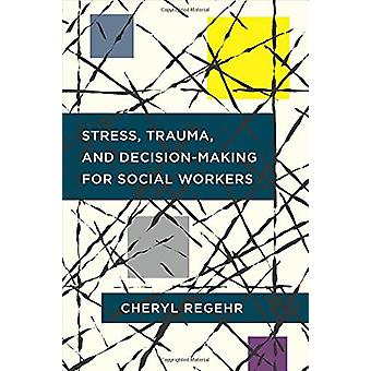 Stress - Trauma- och beslutsfattande för socialarbetare av Stress-