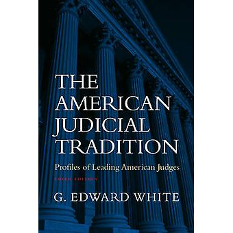 The American Judicial Tradition by White & G.