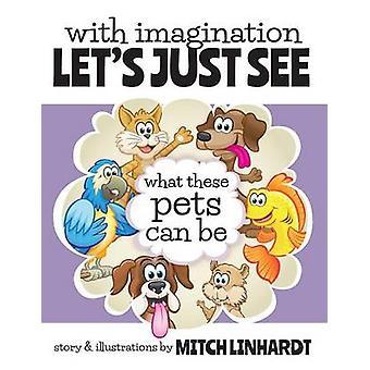 Met fantasie laat gewoon zien wat deze huisdieren kunnen door Linhardt & Mitch