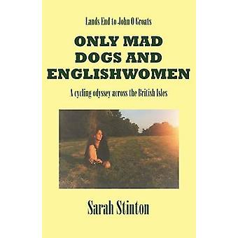 Lands End to John O Groats  Only Mad Dogs and Englishwomen by Stinton & Sarah