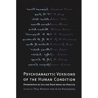 Psychoanalytic Versions of the Human Condition Philosophies of Life and Their Impact on Practice by Bandes & Susan J.