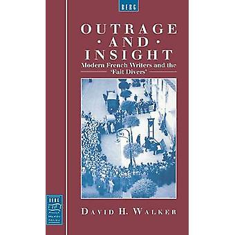 Outrage and Insight Modern French Writers and the Fait Divers by Walker & David H.