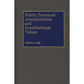 Public Personnel Administration and Constitutional Values by Lee & Yong S.