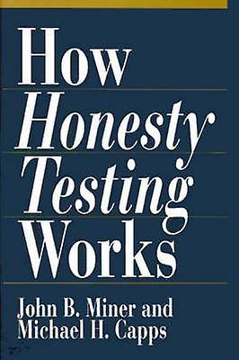 How Honesty Testing Works by Miner & John B.