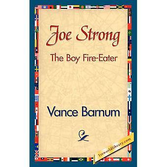 Joe Strong Boy FireEater von Vance Barnum & Barnum