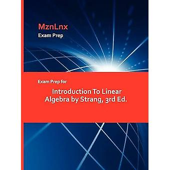 Exam Prep for Introduction To Linear Algebra by Strang 3rd Ed. by MznLnx
