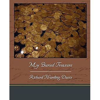My Buried Treasure by Davis & Richard Harding