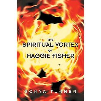Den åndelige Vortex af Maggie Fisher af Turner & Sonya