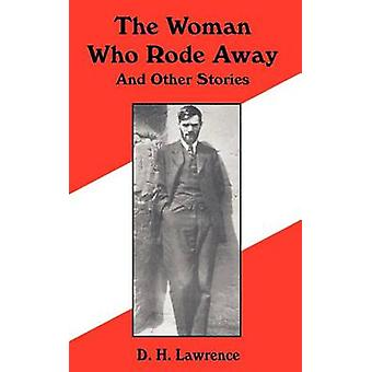 Woman Who Rode Away and Other Stories The by Lawrence & D. H.