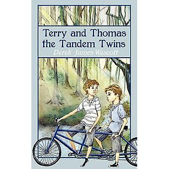 Terry and Thomas the Tandem Twins by Wescott & Derek James