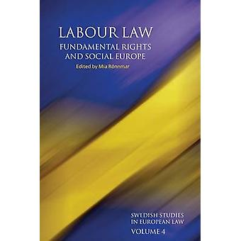 Labour Law Fundamental Rights and Social Europe by Ronnmar & Mia