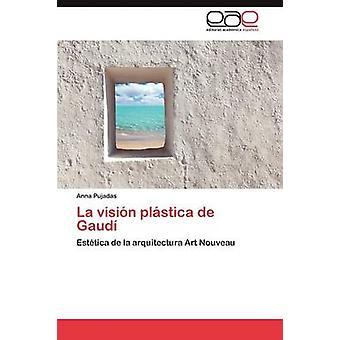 La Vision Plastica de Gaudi door Pujadas Anna